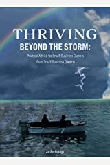 Thriving Beyond the Storm: Practical Advice for Small Business Owners from Small Business Owners Kindle Edition