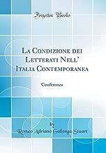 La Condizione dei Letterati Nell' Italia Contemporanea: Conferenza (Classic Reprint) (Italian Edition)