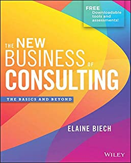 The New Business of Consulting: The Basics and Beyond