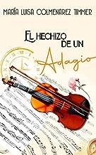 El hechizo de un Adagio (Spanish Edition)