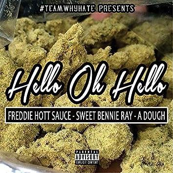Hello Oh Hello (feat. Adough & Sweet Bennie Ray)