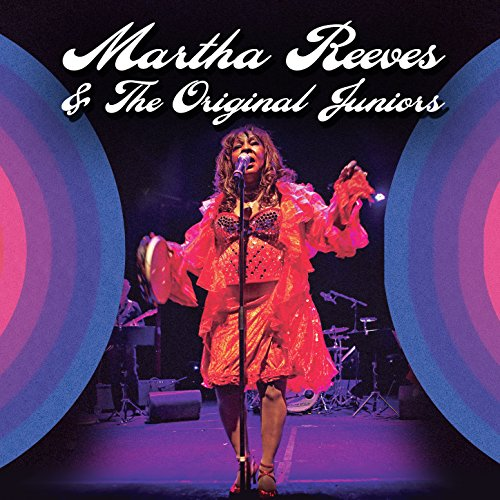 The Best of Martha Reeves & The Original Juniors (Live)