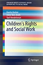 Children's Rights and Social Work (SpringerBriefs in Rights-Based Approaches to Social Work)