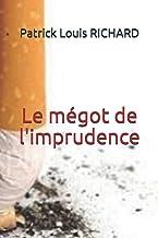 Le mégot de l'imprudence (French Edition)