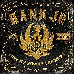 Best of All My Rowdy Friends  by Hank Williams Jr