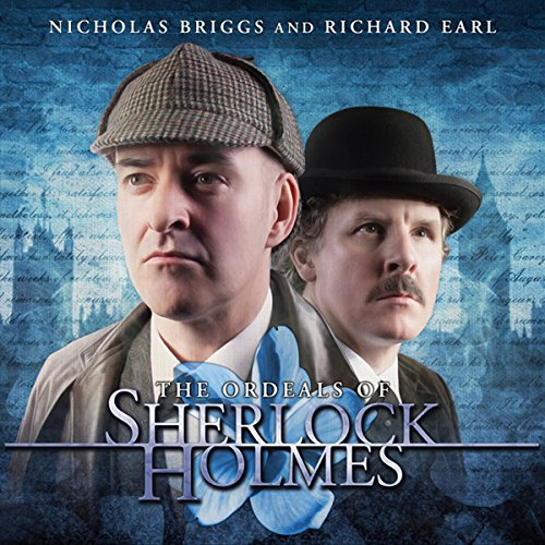Sherlock Holmes - The Ordeals of Sherlock Holmes                   By:                                                                                                                                 Jonathan Barnes                               Narrated by:                                                                                                                                 Nicholas Briggs,                                                                                        Richard Earl                      Length: 5 hrs and 9 mins     35 ratings     Overall 4.1