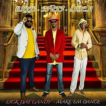 Lick Dat Candy - Make'em Dance