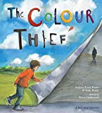 The Colour Thief: A family's story of depression - Andrew Fusek Peters