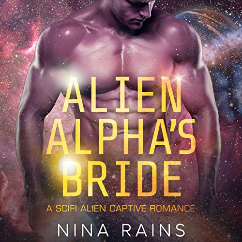 Alien Alpha's Bride: A Scifi Alien Captive Romance audiobook cover art