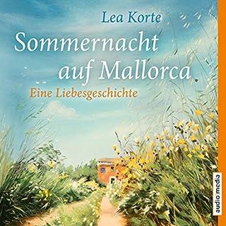 Sommernacht auf Mallorca     Eine Liebesgeschichte              Autor:                                                                                                                                 Lea Korte                               Sprecher:                                                                                                                                 Stephanie Kellner                      Spieldauer: 4 Std. und 7 Min.     22 Bewertungen     Gesamt 3,7