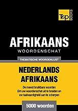 Thematische woordenschat Nederlands-Afrikaans - 5000 woorden
