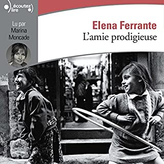 L'amie prodigieuse     L'amie prodigieuse 1              Written by:                                                                                                                                 Élena Ferrante                               Narrated by:                                                                                                                                 Marina Moncade                      Length: 11 hrs and 25 mins     10 ratings     Overall 4.6