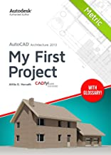 AutoCAD Architecture 2013 - My First Project (Metric Version): by Attila G. Horváth (English Edition)