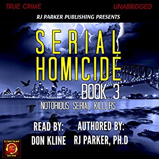 Serial Homicide Volume 3     Australian Serial Killers (Notorious Serial Killers)              By:                                                                                                                                 RJ Parker                               Narrated by:                                                                                                                                 Don Kline                      Length: 2 hrs and 8 mins     2 ratings     Overall 5.0