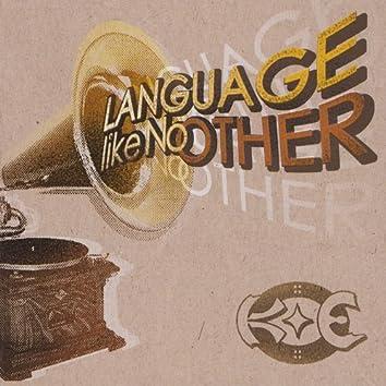 Language Like No Other