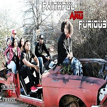 Faithful and Furious