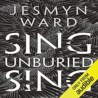 Sing, Unburied, Sing                   By:                                                                                                                                 Jesmyn Ward                               Narrated by:                                                                                                                                 Kelvin Harrison Jr.,                                                                                        Chris Chalk,                                                                                        Rutina Wesley                      Length: 8 hrs and 22 mins     89 ratings     Overall 4.0