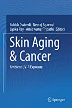 Skin Aging & Cancer: Ambient UV-R Exposure (English Edition)