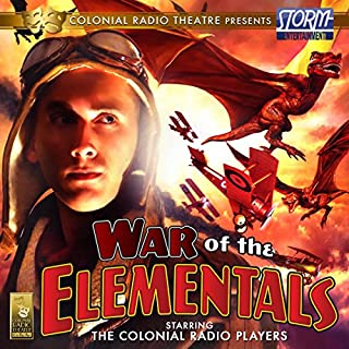 War of the Elementals                   By:                                                                                                                                 Scott Alan Woodard,                                                                                        Scott Davis                               Narrated by:                                                                                                                                 The Colonial Radio Players                      Length: 1 hr and 11 mins     5 ratings     Overall 3.4