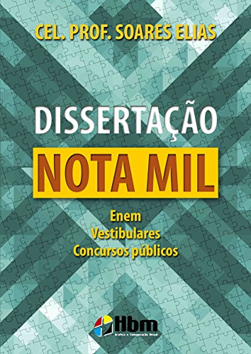 Dissertação Nota Mil: Enem, Vestibulares, Concursos públicos (Portuguese Edition)