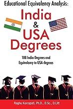 Educational Equivalency Analysis: India & USA Degrees : 108 India Degrees andEquivalency to USA Degrees