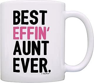 Aunt Gifts Aunt Best Effin Aunt Ever Aunt Coffee Mug Aunt Coffee Cup Aunt Gift Coffee Mug Tea Cup White