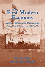 The First Modern Economy: Success, Failure, and Perseverance of the Dutch Economy, 1500-1815