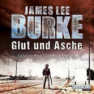 Glut und Asche                   Autor:                                                                                                                                 James Lee Burke                               Sprecher:                                                                                                                                 Dietmar Wunder                      Spieldauer: 10 Std.     64 Bewertungen     Gesamt 4,2