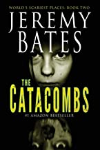 The Catacombs (World's Scariest Places Series)