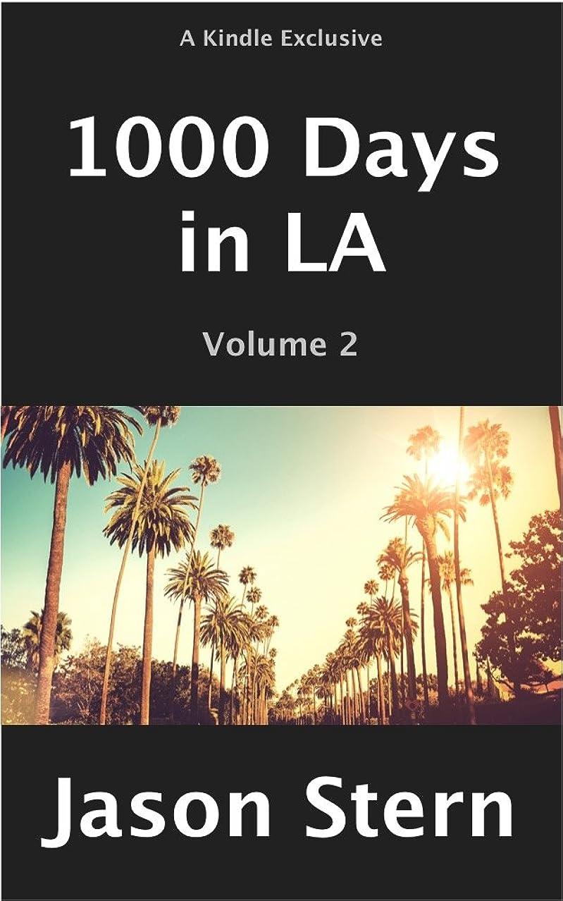 任意落ち込んでいる上回る1000 Days in LA: Volume 2 (English Edition)