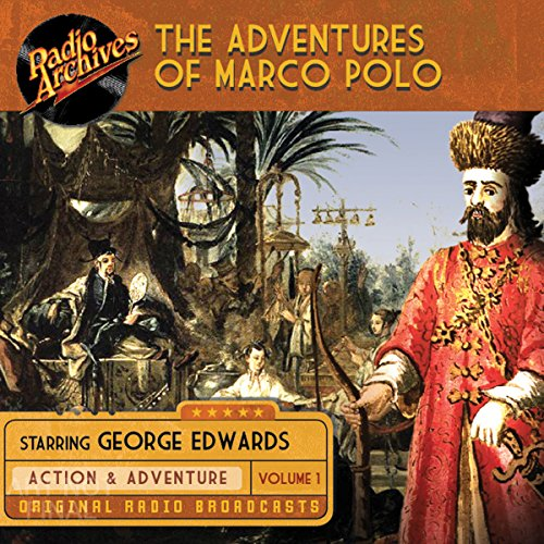 The Adventures of Marco Polo, Volume 1 audiobook cover art