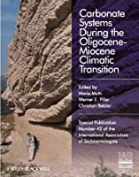 Carbonate Systems During the Olicocene-Miocene Climatic Transition (International Association Of Sedimentologists Series)