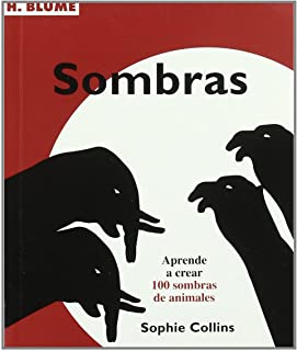 Sombras: Aprende a crear 100 sombras de animales: 78 (Artes