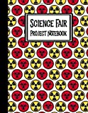 Science Fair Project Notebook: Journal Your Entire Process From Brainstorming, Research, Resources, Lab Experiment, To Final Report