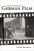 A Critical History of German Film (Studies in German Literature Linguistics and Culture)