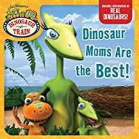 Dinosaur Moms Are the Best! (Dinosaur Train)