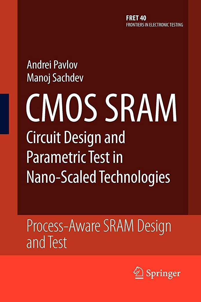 見ましたホールドバージンCMOS SRAM Circuit Design and Parametric Test in Nano-Scaled Technologies: Process-Aware SRAM Design and Test (Frontiers in Electronic Testing)