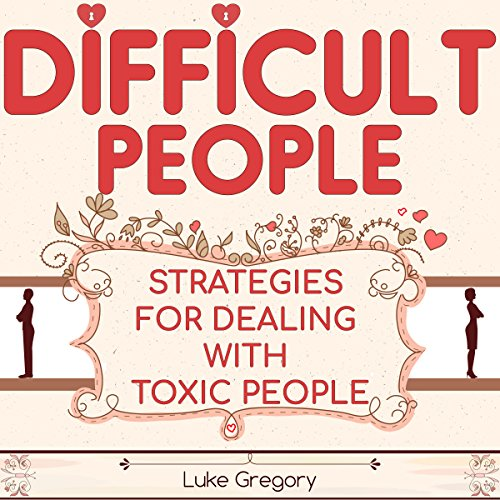 Difficult People: Strategies for Dealing with Toxic People Titelbild