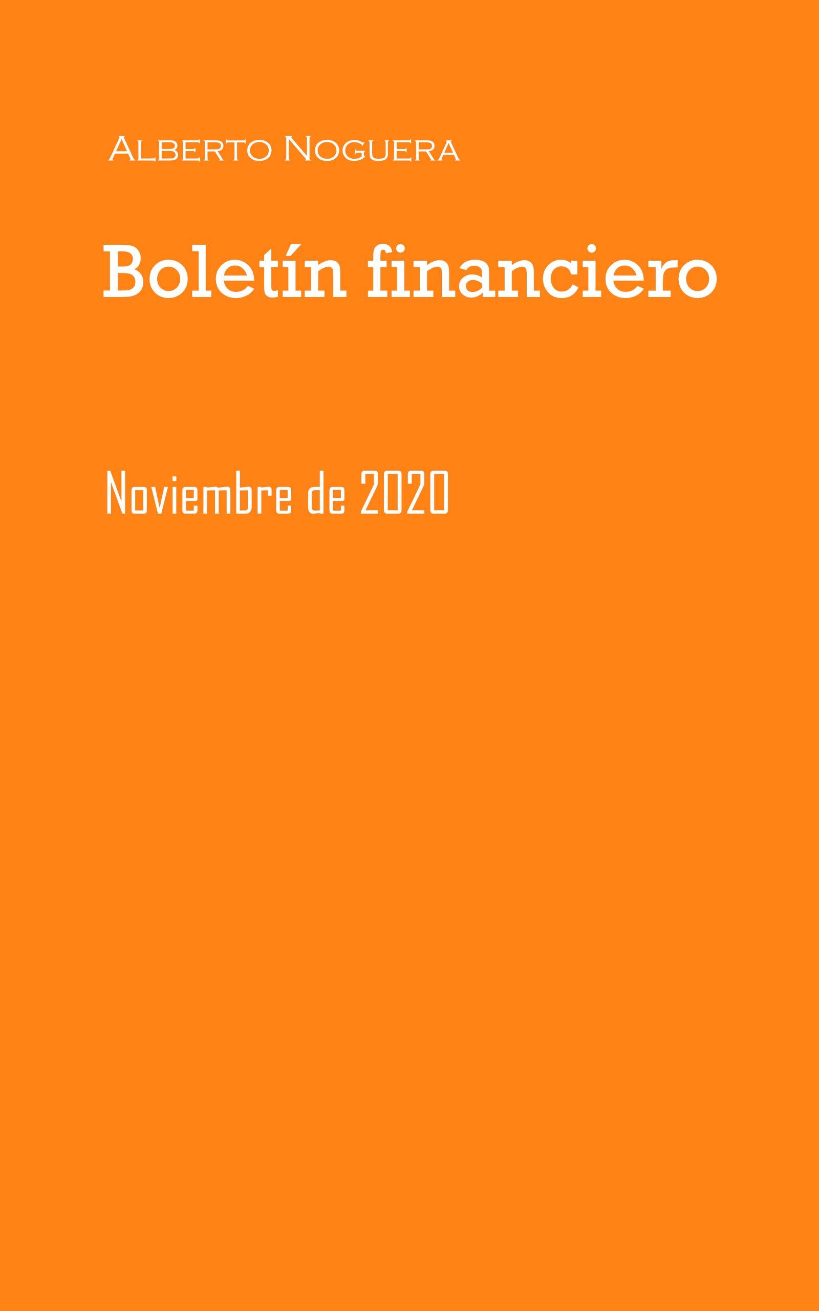 Boletín financiero: noviembre 2020 (Spanish Edition)