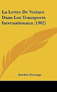 La Lettre de Voiture Dans Les Transports Internationaux (1902)