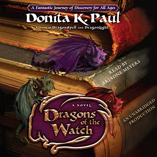 Dragons of the Watch     A Novel              By:                                                                                                                                 Donita K. Paul                               Narrated by:                                                                                                                                 Ariadne Meyers                      Length: 11 hrs and 44 mins     2 ratings     Overall 3.0