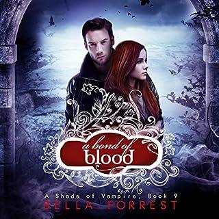 A Shade of Vampire 9: A Bond of Blood                   Autor:                                                                                                                                 Bella Forrest                               Sprecher:                                                                                                                                 Zach Karem,                                                                                        Emma Galvin,                                                                                        Amanda Ronconi,                   und andere                 Spieldauer: 5 Std. und 18 Min.     4 Bewertungen     Gesamt 4,0