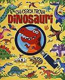 Dinosauri. Chi cerca trova. Ediz. a colori