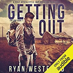 Getting Out: A Post-Apocalyptic EMP Survival Thriller