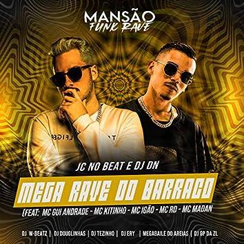 Mega Rave no Barraco (feat. MC Gui Andrade, Mc Kitinho, MC Igão, Mc Rd, MC Madan, GP DA ZL, DJ Ery, DJ Douglinhas, Dj W-Beatz, Megabaile Do Areias & MANSÃO FUNK RAVE)