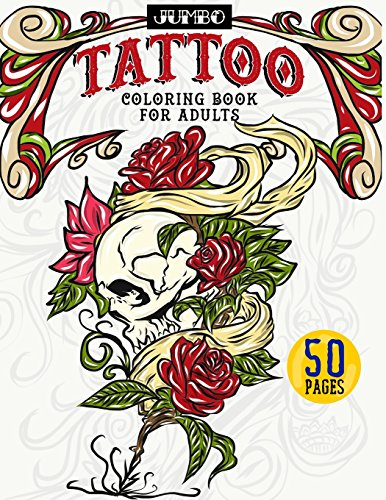 Jumbo Tattoo Coloring Book for Adults: Large Print Inky Coloring Activity Book Includes Skulls, Gothic Roses, Tribal Designs, Wolves, Koi Fish, ... to Life for Tattoo Darlings and Tattoo Lovers