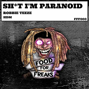 Shit I'm Paranoid