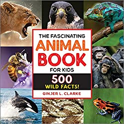 Image: The Fascinating Animal Book for Kids: 500 Wild Facts! | Paperback: 210 pages | by Ginjer Clarke (Author). Publisher: Rockridge Press (January 21, 2020)