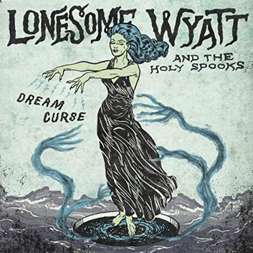 Lonesome Wyatt and the Holy Spooks
