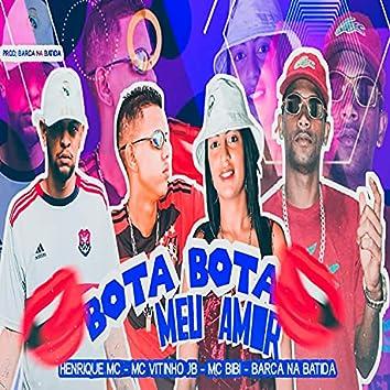 Bota Bota Meu Amor (feat. Mc Bibi) (Brega Funk)